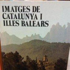 Libros: BJS.JOSEP M ESPINAS.IMATGES DE CATALUNYA I ILLES BALEARS.EDT, CEDAG.BRUMART TU LIBRERIA.. Lote 153939646