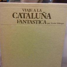 Libros: BJS.XAVIER FABREGAS.VIAJE A LA CATALUÑA FANTASTICA.EDT, LA VANGUARDIA.BRUMART TU LIBRERIA.. Lote 153940538