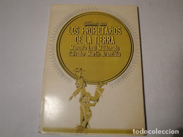 ¿ QUIÉNES SON LOS PROPIETARIOS DE LA TIERRA ?.AUTORES: MANUELA LEAL Y SALVADOR MARTÍN. AÑO 1977. (Libros Nuevos - Humanidades - Geografía)
