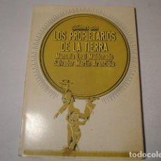 Libros: ¿ QUIÉNES SON LOS PROPIETARIOS DE LA TIERRA ?.AUTORES: MANUELA LEAL Y SALVADOR MARTÍN. AÑO 1977.. Lote 157295566