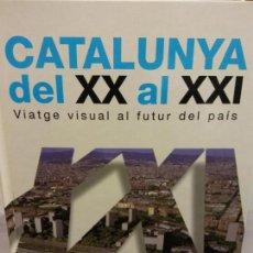Libros: BJS.CATALUNYA DEL XX AL XXI.EDT, LA VANGUARDIA.BRUMART TU LIBRERIA.. Lote 158212182