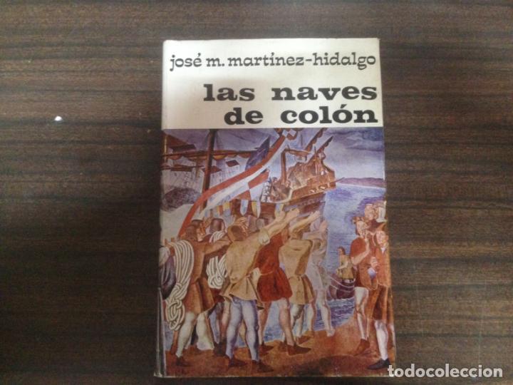 LIBRO LAS NAVES DE COLON JOSE M. MARTINEZ HIDALGO (Libros Nuevos - Humanidades - Geografía)