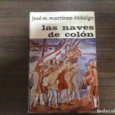 Libros: LIBRO LAS NAVES DE COLON JOSE M. MARTINEZ HIDALGO. Lote 163947394