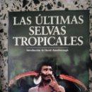 Libros: LAS ULTIMAS SELVAS NATURALES. Lote 166362364