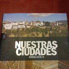 Libros: STQ.NUESTRAS CIUDADES.ANDALUCIA II.EDT, SIGNOS.BRUMART TU LIBRERIA.. Lote 166374286