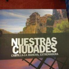 Libros: STQ.NUESTRAS CIUDADES.CASTILLA- LA MANCHA,EXTREMADURA.EDT, SIGNOS.BRUMART TU LIBRERIA.. Lote 166374498