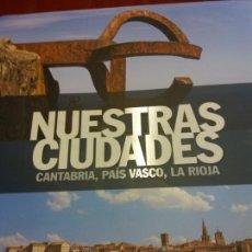 Libros: STQ.NUESTRAS CIUDADES.CANTABRIA,PAIS VASCO,LA RIOJA.EDT, SIGNOS.BRUMART TU LIBRERIA.. Lote 166374738