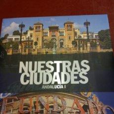 Libros: STQ.NUESTRAS CIUDADES.ANDALUCIA I.EDT, SIGNOS.BRUMART TU LIBRERIA.. Lote 166375278