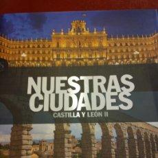 Libros: STQ.NUESTRAS CIUDADES.CASTILLA Y LEON II.EDT, SIGNOS.BRUMART TU LIBRERIA.. Lote 166375326