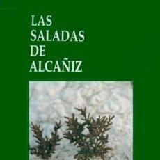 Libros: ANENTO, SELFA (Y) JIMENEZ (EDS.).LAS SALADAS DE ALCAÑIZ. ESTUDIO INTERDISCIPLINAR. 1997.. Lote 169630364