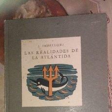 Libros: J. IMBELLONI. LAS REALIDADES DE LA ATLANTIDA. ILUSTRACIONES Y MAPA DESPLEGABLE. 1947.. Lote 173802775