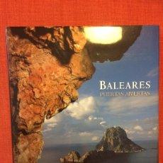 Libros: BALEARES. PUERTAS ABIERTAS (GRAN FORMATO, ILUSTRADO). Lote 176277967