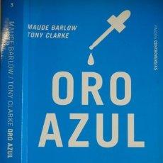 Libros: BARLOW (Y) CLARKE. ORO AZUL. LAS MULTINACIONALES Y EL ROBO ORGANIZADO DE AGUA EN EL MUNDO. 2004.. Lote 177114257