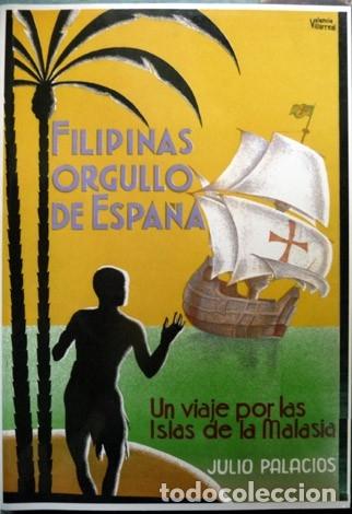 PALACIOS, JULIO. FILIPINAS, ORGULLO DE ESPAÑA. UN VIAJE POR LAS ISLAS DE LA MALASIA. FACSÍMIL. 1998. (Libros Nuevos - Humanidades - Geografía)