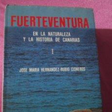 Libros: FUERTEVENTURA EN LA NATURALEZA Y LA HISTORIA DE CANARIAS CISNEROS . Lote 182331163