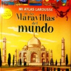 Libros: MI ATLAS LAROUSE DE LAS MARAVILLAS DEL MUNDO GRAN FORMATO TAPA DURA CON DESPLEGABLES. Lote 183465463
