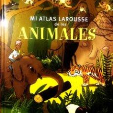 Libros: MI ATLAS LAROUSE DE LOS ANIMALES DEL MUNDO GRAN FORMATO TAPA DURA CON DESPLEGABLES. Lote 183465682