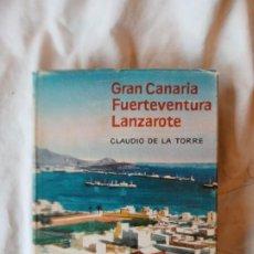 Libros: CLAUDIO DE LA TORRE GRAN CANARIA, FUERTEVENTURA , LANZAROTE DESTINO 1966. Lote 192226942