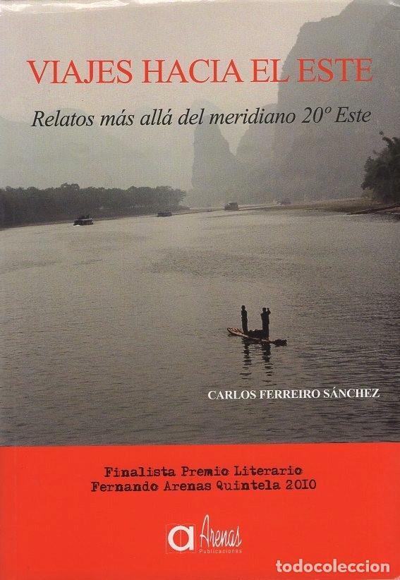 VIAJES HACIA EL ESTE.CARLOS FERREIRO SÁNCHEZ.PUBLICACIONES ARENAS, 978-84-95100-39-9 (Libros Nuevos - Humanidades - Geografía)