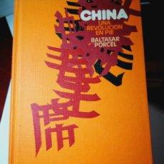 Libros: CHINA UNA REVOLUCIÓN EN PIE. BALTASAR PORCEL. Lote 197039041