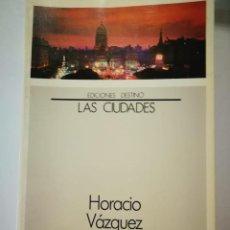 Libros: BUENOS AIRES. HORACIO VAZQUEZ RIAL. Lote 198999356