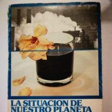 Libros: LA SITUACIÓN DE NUESTRO PLANETA. ALEXANDER KING. Lote 198999611