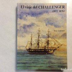 Libros: EL VIAJE DEL CHALLENGER (1872-1876). Lote 199164530