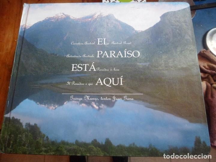 EL PARAISO ESTA AQUI CARRETERA AUSTRAL DE CHILE MUNRO - GANA (Libros Nuevos - Humanidades - Geografía)