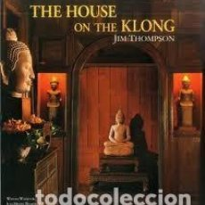 Libros: JIM THOMPSON. THE HOUSE ON THE KLONG. WILLIAM WARREN & JEAN MICHEL BEURDELEY. Lote 202875046