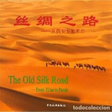 Libros: THE OLD SILK ROAD, FROM XI'AN TO PAMIR 2003. Lote 203321423