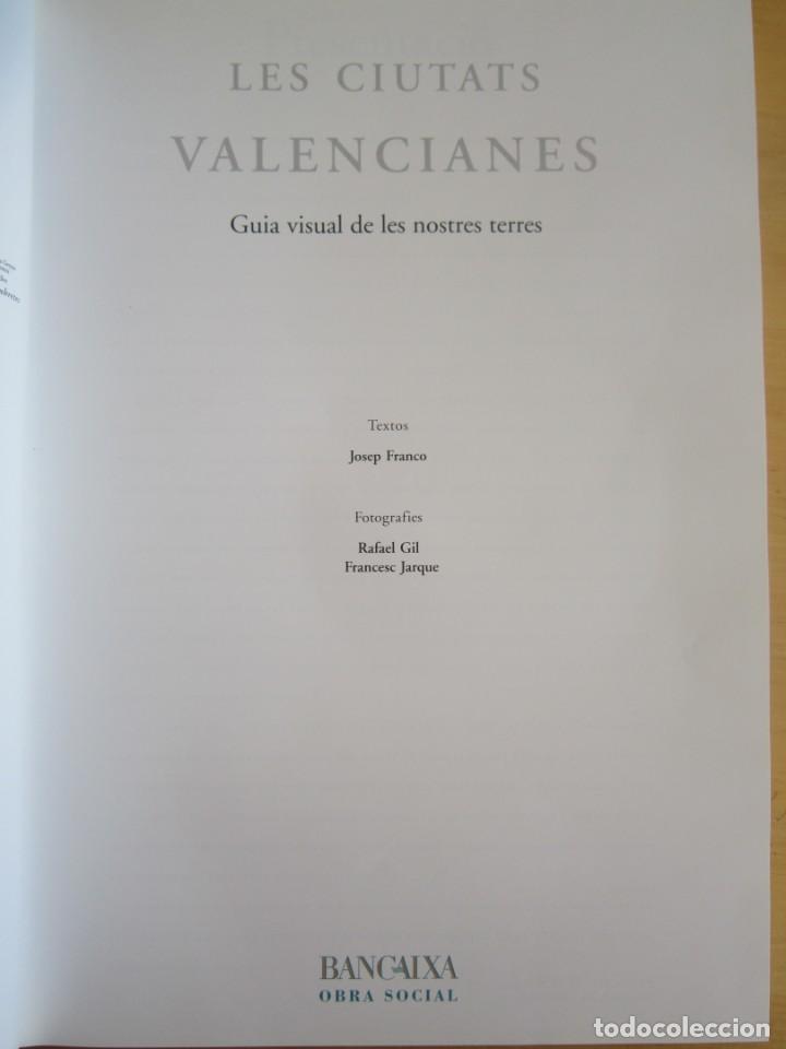 Libros: LES CIUTATS VALENCIANES: GUIA VISUAL DE LES NOSTRES TERRES - Foto 2 - 205400817