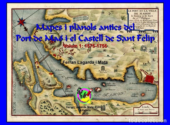 CARTOGRAFIA ANTIGA DEL PORT DE MAÓ I EL CASTELL DE SANT FELIP. VOLUM 1: 1575-1756 (MAHON-MENORCA) (Libros Nuevos - Humanidades - Geografía)