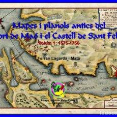 Libros: CARTOGRAFIA ANTIGA DEL PORT DE MAÓ I EL CASTELL DE SANT FELIP. VOLUM 1: 1575-1756 (MAHON-MENORCA). Lote 207290521