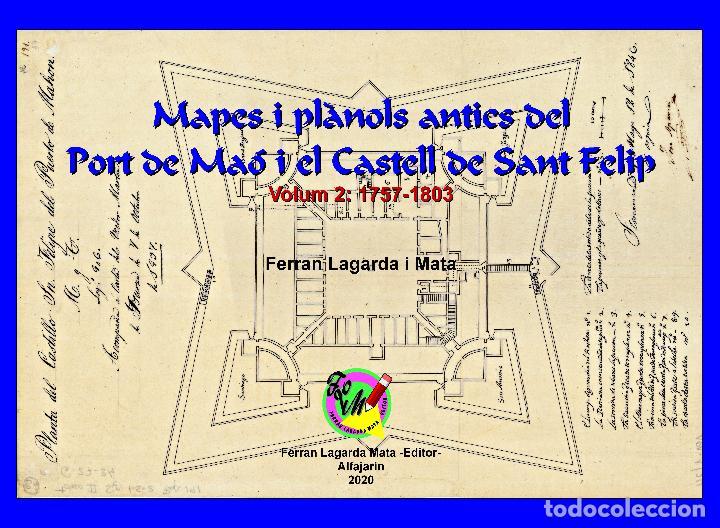 CARTOGRAFIA ANTIGA DEL PORT DE MAÓ I EL CASTELL DE SANT FELIP. VOLUM 2: 1757-1803. (MAHON-MENORCA) (Libros Nuevos - Humanidades - Geografía)