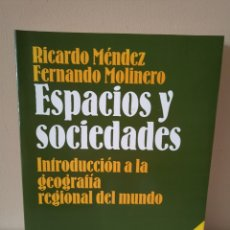 Libri: ESPACIOS Y SOCIEDADES - INTRODUCCIÓN A LA GEOGRAFÍA REGIONAL DEL MUNDO - MÉNDEZ Y MOLINERO - ARIEL. Lote 208462751
