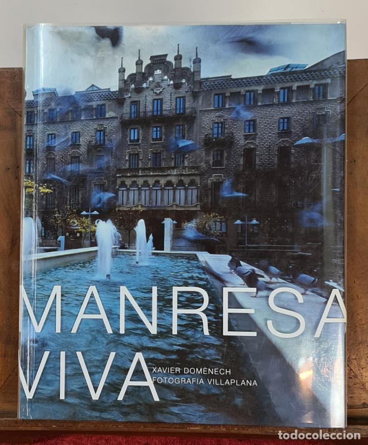 MANRESA VIVA. XAVIER DOMENECH. EDITORIAL ANGLE. MANRESA. 2002. (Libros Nuevos - Humanidades - Geografía)