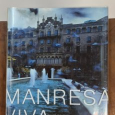 Libros: MANRESA VIVA. XAVIER DOMENECH. EDITORIAL ANGLE. MANRESA. 2002.. Lote 216429062