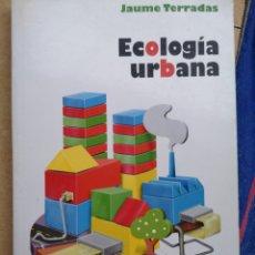 Libros: JAUME TERRADAS. ECOLOGÍA URBANA. RUBES, 1A ED. BARCELONA, NOVIEMBRE 2001.. Lote 217910488