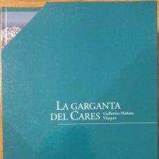Libros: LA GARGANTA DEL CARES / GUILLERMO MAÑANA VÁZQUEZ. Lote 222442478