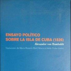 Libros: HUMBOLDT, ALEXANDER VON. ENSAYO POLÍTICO SOBRE LA ISLA DE CUBA (1826). 2004.. Lote 222593925