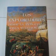 Libros: LOS EXPLORADORES DESDE LA ANTIGÜEDAD HASTA NUESTROS DÍAS. PAOLO NOVARESIO.. Lote 224697205