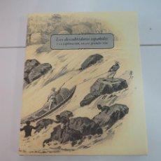 Libros: LOS DESCUBRIDORES ESPAÑOLES Y LA EXPLORACIÓN DE LOS GRANDES RÍOS. SGE. Lote 224705711