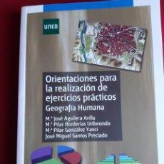 Libros: ORIENTACIONES PARA LA REALIZACION DE EJERCICIOS PRACTICOS GEOGRAFIA HUMANA - UNED. Lote 225009775