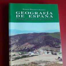 Libros: GEOGRAFIA DE ESPAÑA(FISICA, HUMANA Y ECONOMICA) - TOMAS FRANCO ALIAGA. Lote 225010497