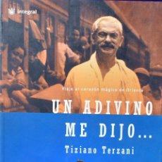 Libros: UN ADIVINO ME DIJO .: 019 (OTROS INTEGRAL) - TERZANI, TIZIANO. Lote 225063451