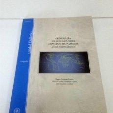 Libros: GEOGRAFÍA DE LOS GRANDES ESPACIOS MUNDIALES. UNED. Lote 225229995