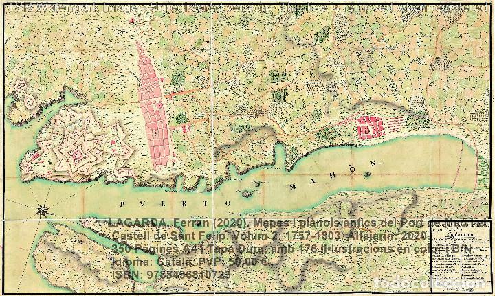 Libros: Cartografia antiga del Port de Maó i el Castell de Sant Felip. Volum 2: 1757-1803. (Mahon-Menorca) - Foto 4 - 207290678
