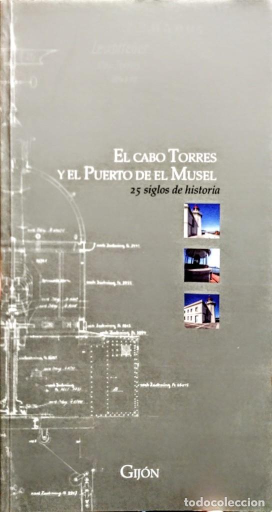 EL CABO TORRES Y EL PUERTO DE EL MUSEL.25 SIGLOS DE HISTORIA.71 PÁGINAS. 22 X 12 CM (Libros Nuevos - Humanidades - Geografía)