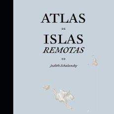 Livros: ÁTLAS DE ISLAS REMOTAS. JUDITH SCHALANSKY. CAPITÁN SWING Y NÓRDICA LIBROS.. Lote 235428570
