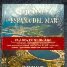 Libros: VIAJE POR LA ESPAÑA DEL MAR 4ª ED. CESAR DE LA LAMA CHAMORRO- EDITORIAL CHAVIN - PRECINTADO. Lote 242011235
